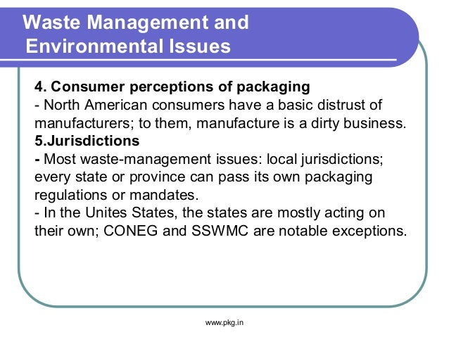 Waste Management and Environmental Issues 4. Consumer perceptions of packaging - North American consumers have a basic dis...