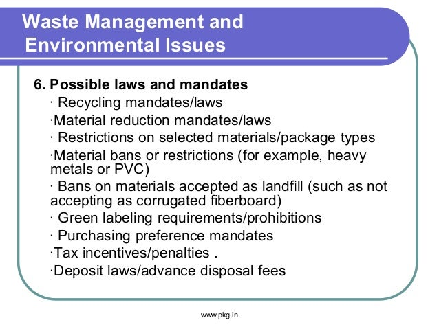 Waste Management and Environmental Issues 6. Possible laws and mandates · Recycling mandates/laws ·Material reduction mand...