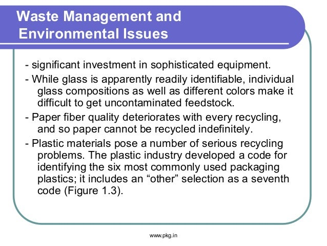 Waste Management and Environmental Issues - significant investment in sophisticated equipment. - While glass is apparently...