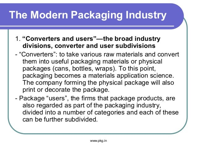"""The Modern Packaging Industry 1. """"Converters and users""""—the broad industry divisions, converter and user subdivisions - """"C..."""