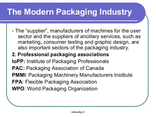 """The Modern Packaging Industry - The """"supplier"""", manufacturers of machines for the user sector and the suppliers of ancilla..."""