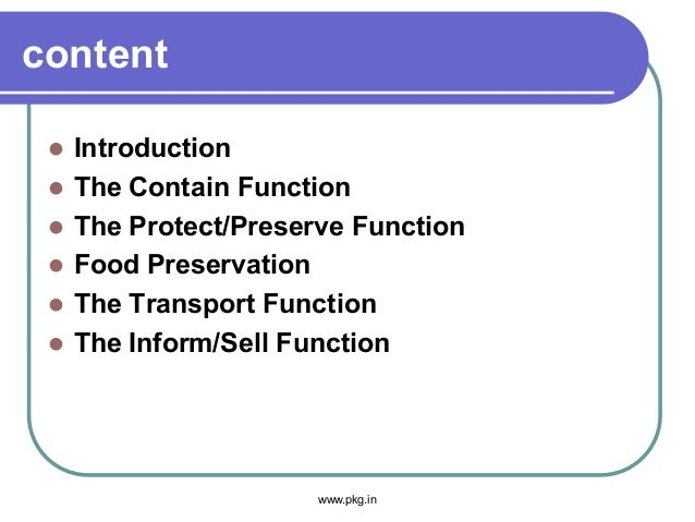 content  Introduction  The Contain Function  The Protect/Preserve Function  Food Preservation  The Transport Function...