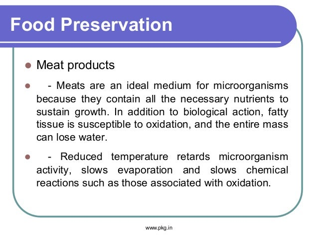 Food Preservation  Meat products  - Meats are an ideal medium for microorganisms because they contain all the necessary ...