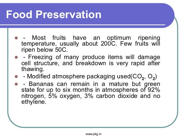 Food Preservation  - Most fruits have an optimum ripening temperature, usually about 200C. Few fruits will ripen below 50...