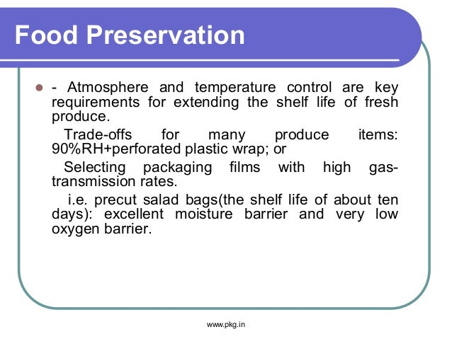 Food Preservation  - Atmosphere and temperature control are key requirements for extending the shelf life of fresh produc...