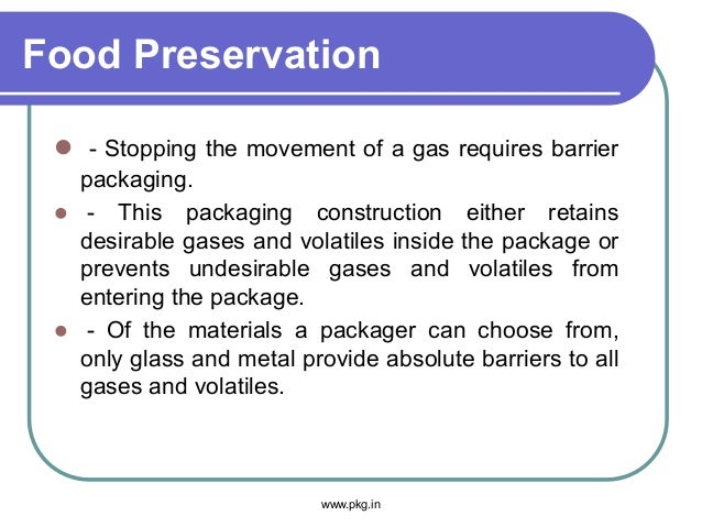 Food Preservation  - Stopping the movement of a gas requires barrier packaging.  - This packaging construction either re...