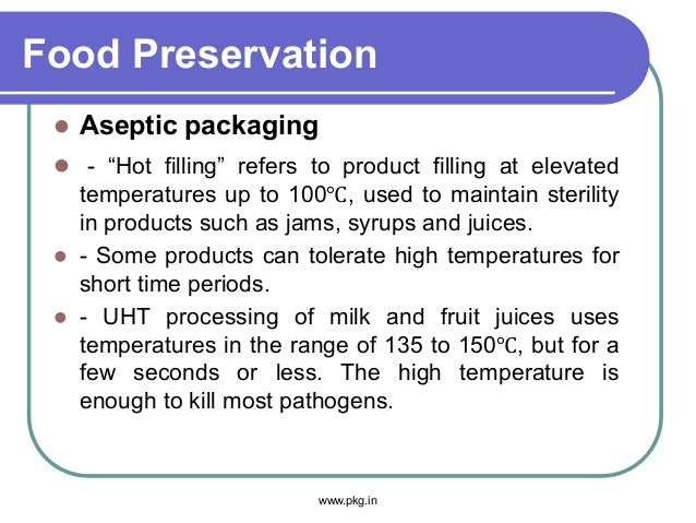 """Food Preservation  Aseptic packaging  - """"Hot filling"""" refers to product filling at elevated temperatures up to 100℃, use..."""