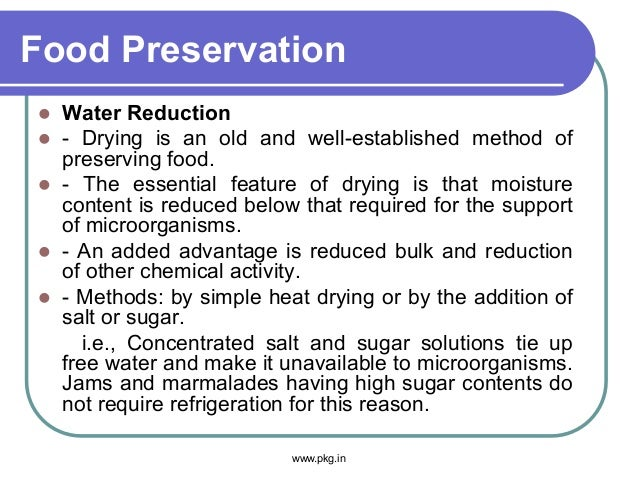 Food Preservation  Water Reduction  - Drying is an old and well-established method of preserving food.  - The essential...