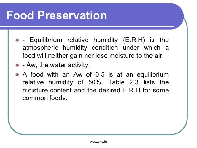 Food Preservation  - Equilibrium relative humidity (E.R.H) is the atmospheric humidity condition under which a food will ...