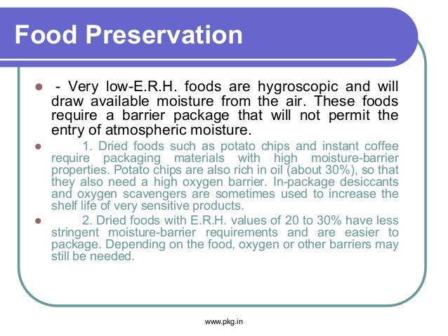 Food Preservation  - Very low-E.R.H. foods are hygroscopic and will draw available moisture from the air. These foods req...