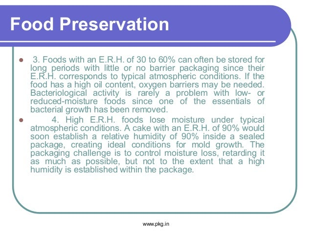 Food Preservation  3. Foods with an E.R.H. of 30 to 60% can often be stored for long periods with little or no barrier pa...