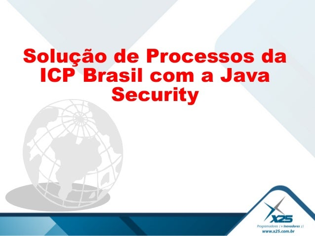 Solução de Processos da ICP Brasil com a Java Security