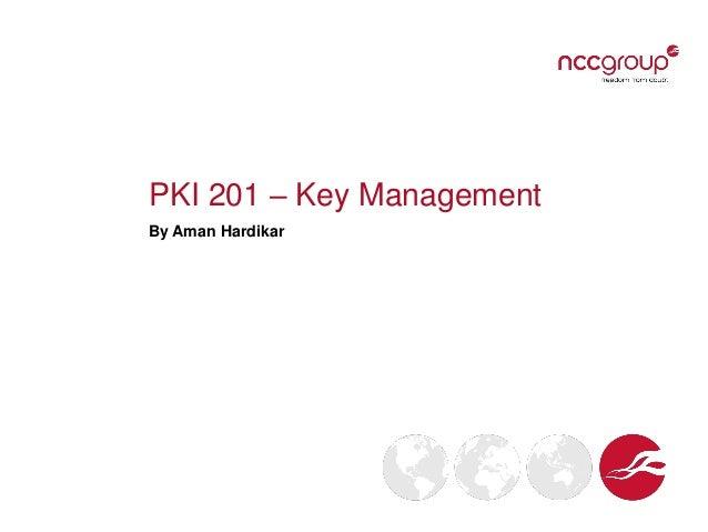 PKI 201 – Key Management By Aman Hardikar