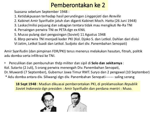 Pemberontakan ke 2 Suasana sebelum September 1948 : 1. Ketidakpuasan terhadap hasil perundingan Linggarjati dan Renville 2...