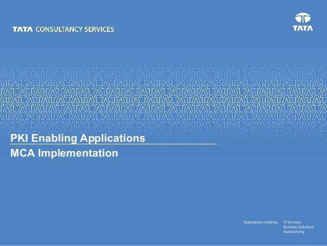 PKI Enabling ApplicationsMCA Implementation