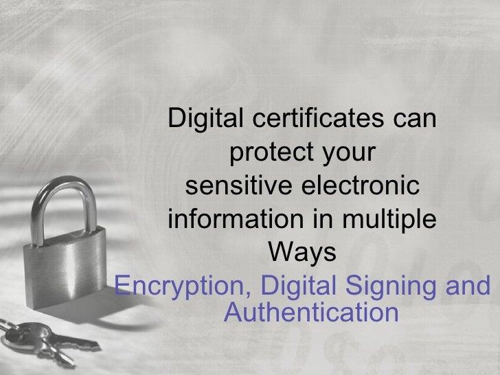 Pki & personal digital certificates, securing sensitive electronic co…