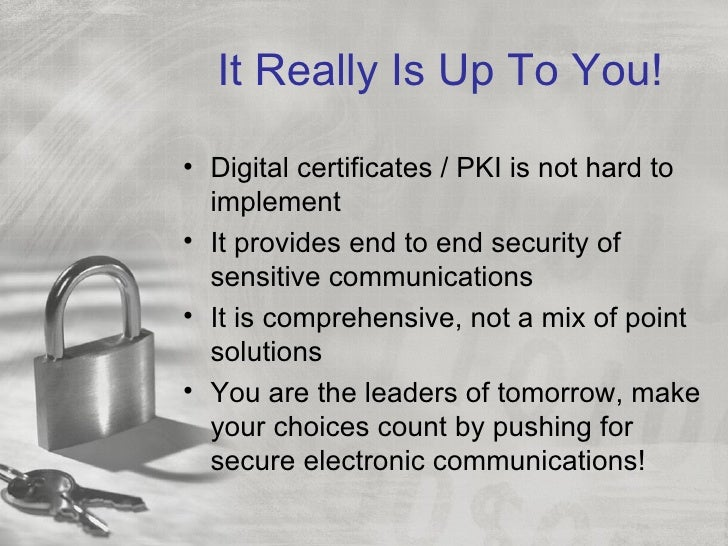 Pki & personal digital certificates, securing sensitive electronic co…