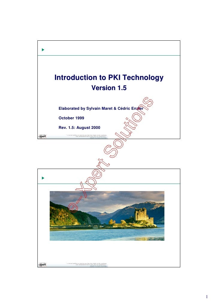 Introduction to PKI Technology                  Version 1.5   Elaborated by Sylvain Maret & Cédric Enzler   October 1999  ...