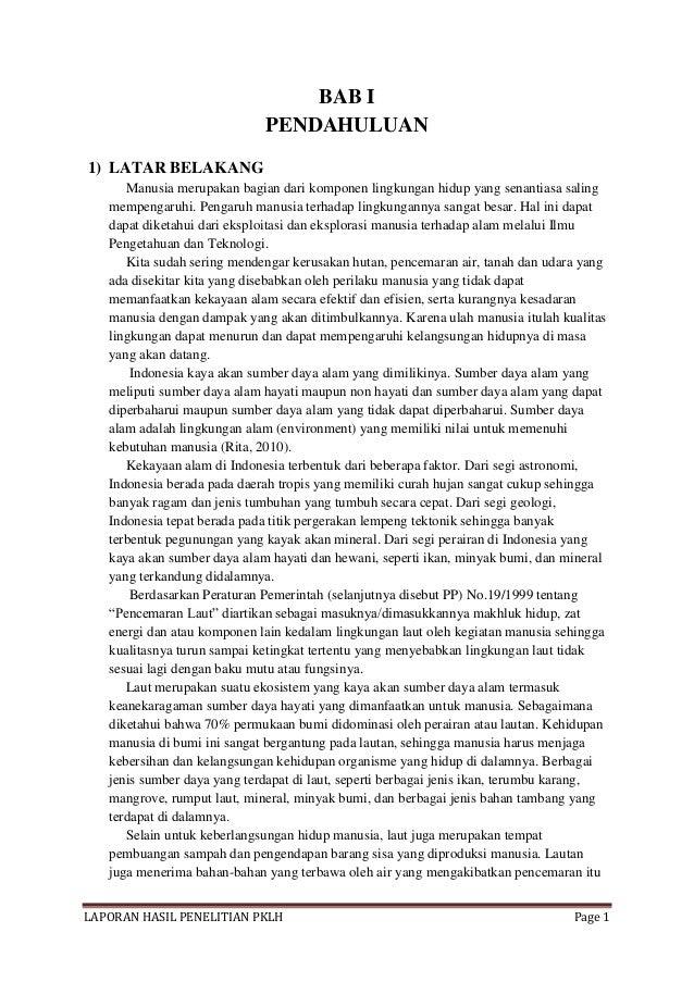 LAPORAN HASIL PENELITIAN PKLH Page 1BAB IPENDAHULUAN1) LATAR BELAKANGManusia merupakan bagian dari komponen lingkungan hid...