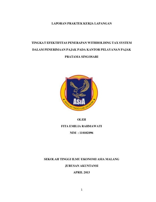 LAPORAN PRAKTEK KERJA LAPANGAN  TINGKAT EFEKTIFITAS PENERAPAN WITHHOLDING TAX SYSTEM DALAM PENERIMAAN PAJAK PADA KANTOR PE...