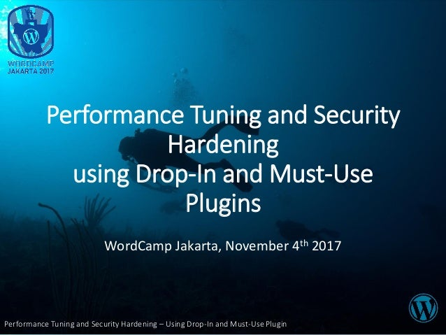 Performance Tuning and Security Hardening – Using Drop-In and Must-Use Plugin Performance Tuning and Security Hardening us...