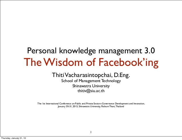 Personal knowledge management 3.0                     The Wisdom of Facebook'ing                                          ...