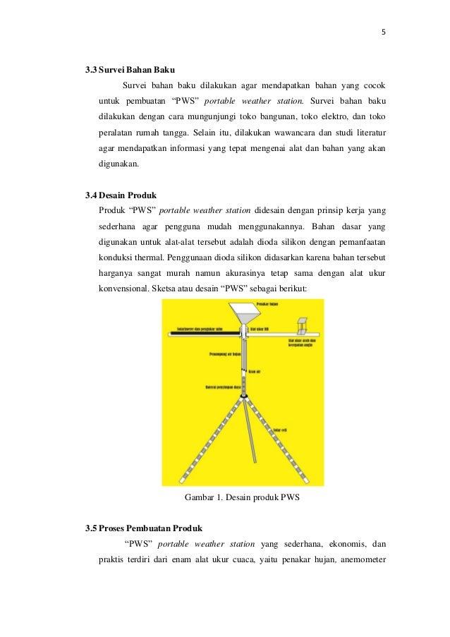 "5 3.3 Survei Bahan Baku Survei bahan baku dilakukan agar mendapatkan bahan yang cocok untuk pembuatan ""PWS"" portable weath..."