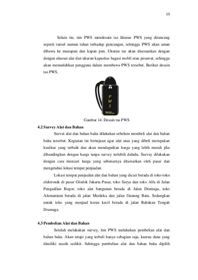13 Selain itu, tim PWS mendesain tas khusus PWS yang dirancang seperti ransel namun tahan terhadap guncangan, sehingga PWS...