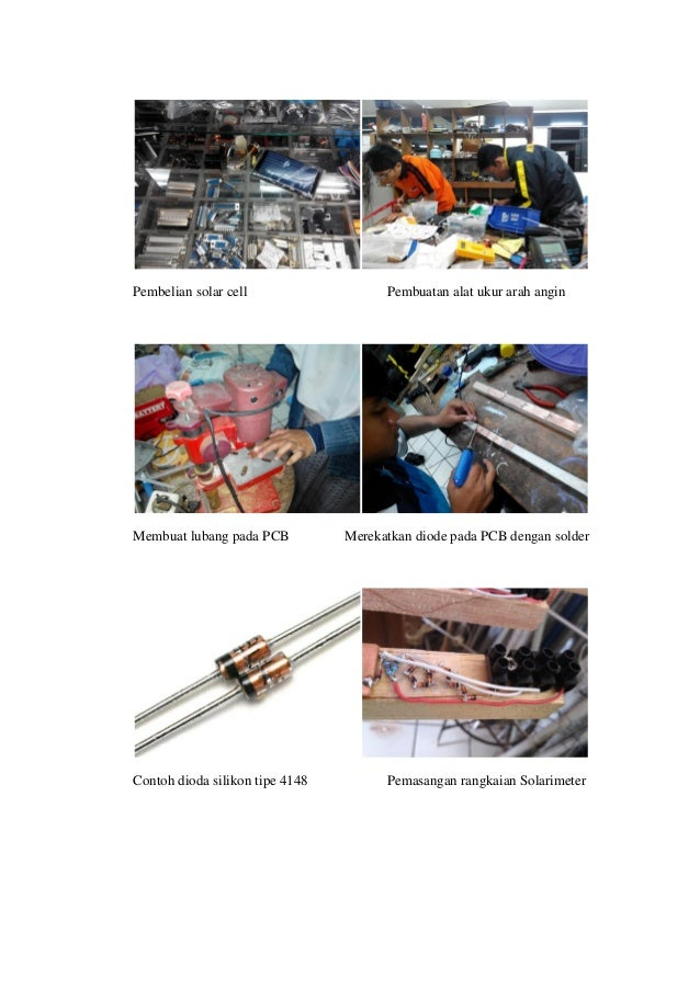 2 Pembelian solar cell Pembuatan alat ukur arah angin Membuat lubang pada PCB Merekatkan diode pada PCB dengan solder Cont...