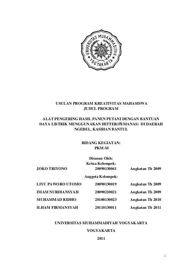 USULAN PROGRAM KREATIVITAS MAHASISWA JUDUL PROGRAM ALAT PENGERING HASIL PANEN PETANI DENGAN BANTUAN DAYA LISTRIK MENGGUNAK...