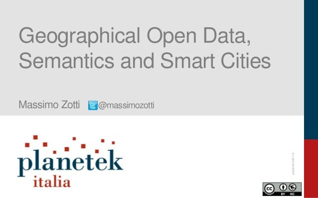 pkm026-595-1.0 Geographical Open Data, Semantics and Smart Cities Massimo Zotti @massimozotti