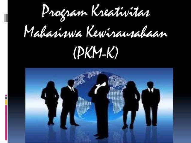 Program Kreativitas Mahasiswa Kewirausahaan (PKM-K)