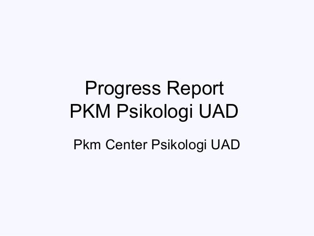 Progress ReportPKM Psikologi UADPkm Center Psikologi UAD