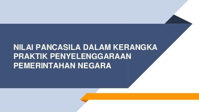 Nilai Pancasila Dalam Kerangka Praktik Penyelenggaraan Pemerintahan N