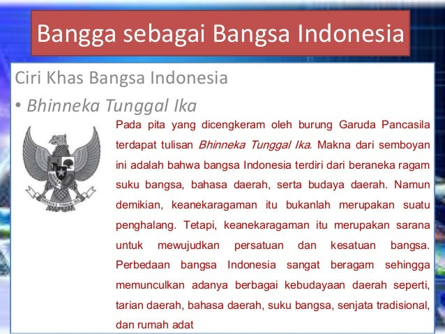 Bangga sebagai Bangsa Indonesia Ciri Khas Bangsa Indonesia • Bhinneka Tunggal Ika Pada pita yang dicengkeram oleh burung G...
