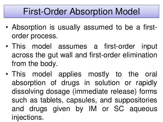 First-Order Absorption Model • Absorption is usually assumed to be a first- order process. • This model assumes a first-or...