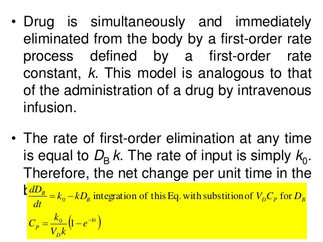 • Drug is simultaneously and immediately eliminated from the body by a first-order rate process defined by a first-order r...