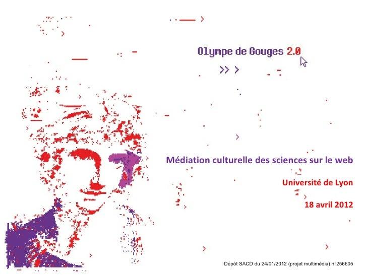 Médiation culturelle des sciences sur le web                                    Université de Lyon                        ...
