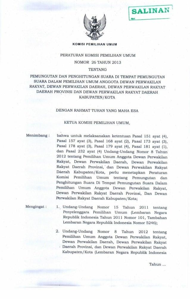 -2-  Tahun 2012 Nomor 117, Tambahan Lembaran Negara Republik Indonesia Nomor 5316); 3. Peraturan Komisi Pemilihan Umum Nom...