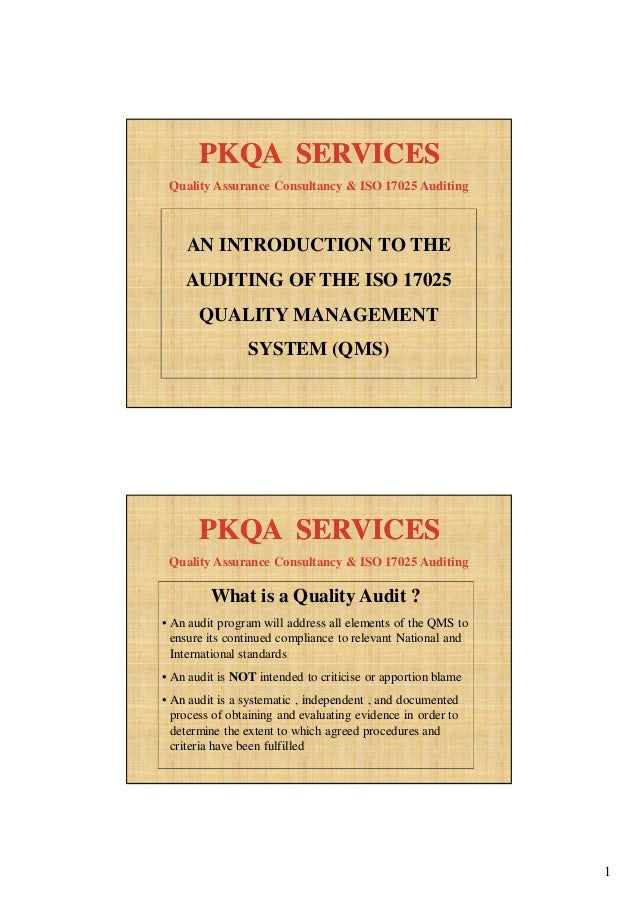 1 AN INTRODUCTION TO THE AUDITING OF THE ISO 17025 QUALITY MANAGEMENT SYSTEM (QMS) Quality Assurance Consultancy & ISO 170...