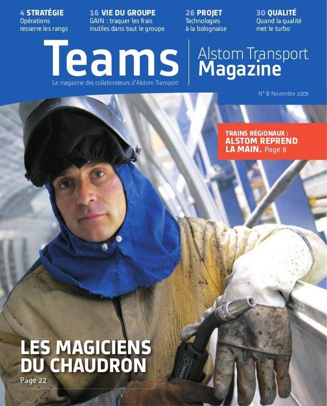 Teams AlstomTransport Magazine N° 8 Novembre 2009 Le magazine des collaborateurs d'Alstom Transport 4 STRATÉGIE Opérations...