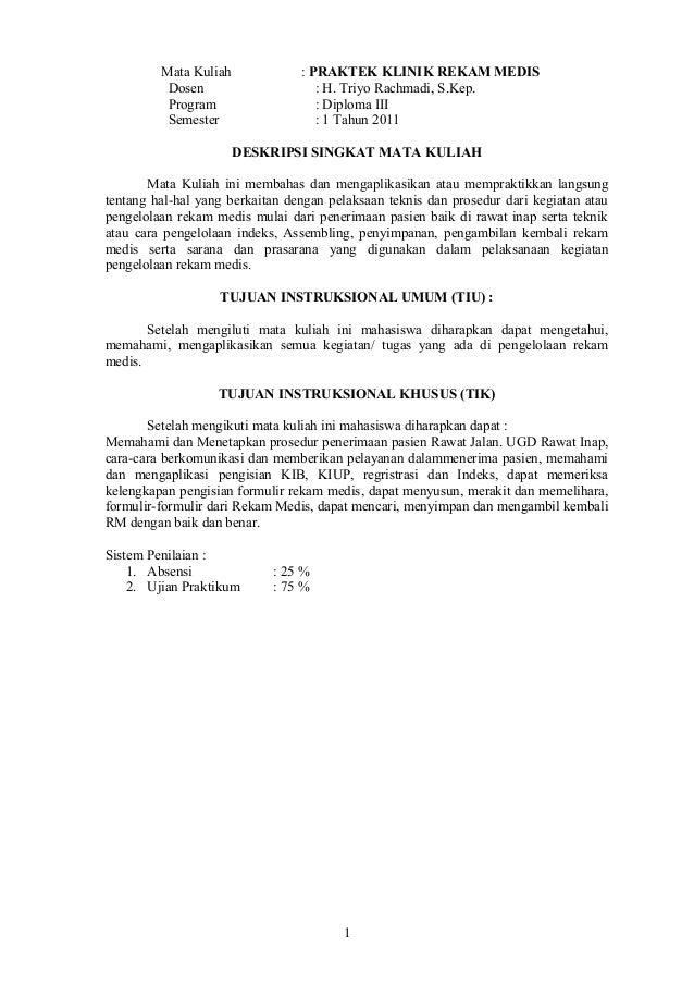 Mata Kuliah             : PRAKTEK KLINIK REKAM MEDIS          Dosen                     : H. Triyo Rachmadi, S.Kep.       ...