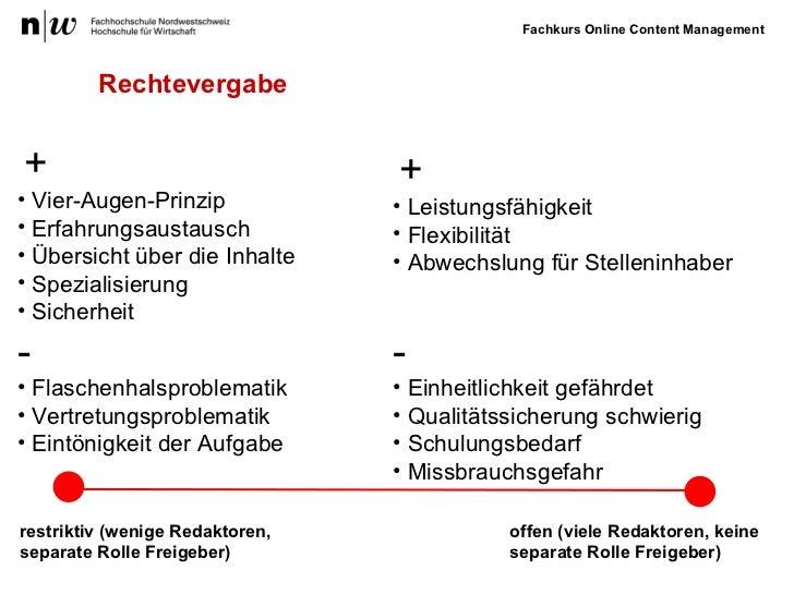 Rechtevergabe restriktiv (wenige Redaktoren,  separate Rolle Freigeber) <ul><li>+ </li></ul><ul><li>Vier-Augen-Prinzip  </...