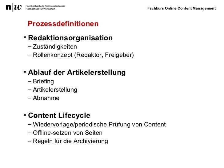 Prozessdefinitionen <ul><li>Redaktionsorganisation </li></ul><ul><ul><li>Zuständigkeiten </li></ul></ul><ul><ul><li>Rollen...
