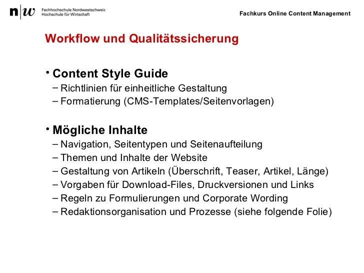 Workflow und Qualitätssicherung <ul><li>Content Style Guide </li></ul><ul><ul><li>Richtlinien für einheitliche Gestaltung ...