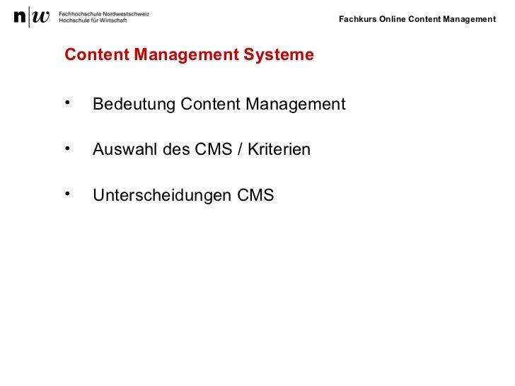 Content Management Systeme <ul><li>Bedeutung Content Management </li></ul><ul><li>Auswahl des CMS / Kriterien </li></ul><u...