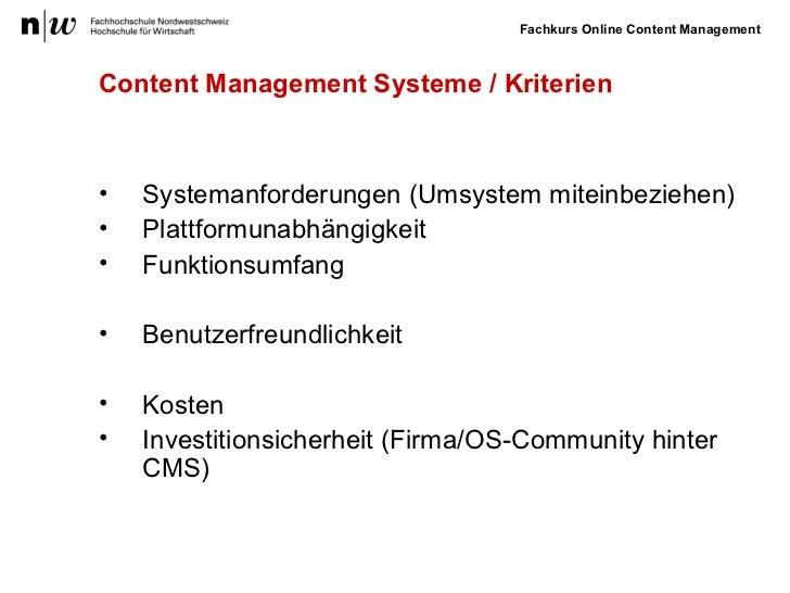 Content Management Systeme / Kriterien <ul><li>Systemanforderungen (Umsystem miteinbeziehen) </li></ul><ul><li>Plattformun...