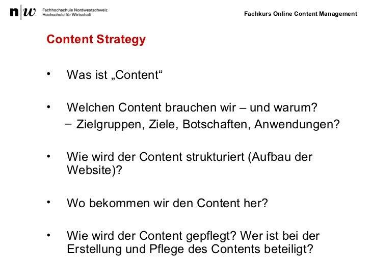 "Content Strategy <ul><li>Was ist ""Content"" </li></ul><ul><li>Welchen Content brauchen wir – und warum? </li></ul><ul><ul><..."