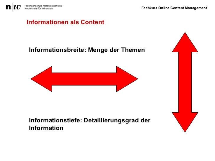 Informationsbreite: Menge der Themen Informationstiefe: Detaillierungsgrad der Information Informationen als Content