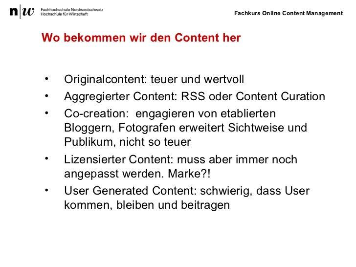 Wo bekommen wir den Content her <ul><li>Originalcontent: teuer und wertvoll </li></ul><ul><li>Aggregierter Content: RSS od...